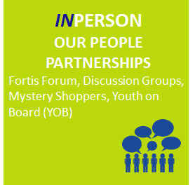 Fortis Forum, Discussion Groups, Mystery Shoppers, Youth on Board (YOB)