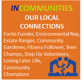Fortis Funder, Environmental Rep, Estate Ranger, Community Gardener, Fitness Follower, Teen Champs, Step Up Volunteers,