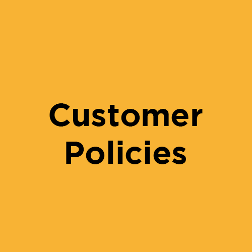 Click here to download and read our Key Customer Policies - so you always know what we're offering and how it affects you